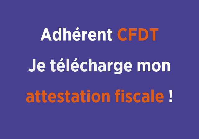 Adhérent CFDT, je peux désormais télécharger mon attestation fiscale sur mon espace adhérent.